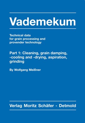 Vademekum Package Part 1 + 2 – Technical data for grain processing and provender technology